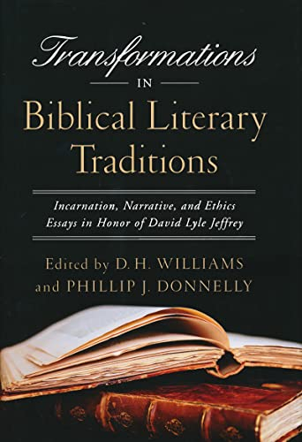 Transformations in Biblical Literary Traditions: Incarnation, Narrative, and Ethics. Essays in ...