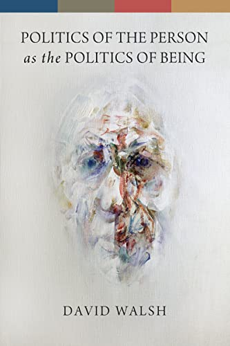 9780268044329: Politics of the Person as the Politics of Being