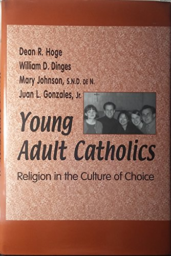 Young Adult Catholics: Religion in the Culture: William D. Dinges;