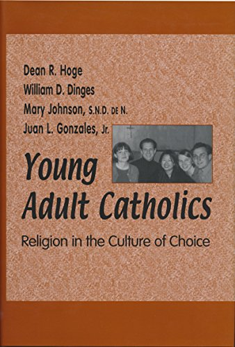 Young Adult Catholics: Religion in the Culture: William D. Dinges,