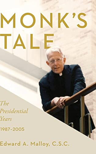 Monk's Tale: The Presidential Years, 1987-2005: Edward A. Malloy