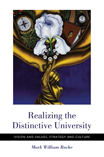 9780268101473: Realizing the Distinctive University: Vision and Values, Strategy and Culture