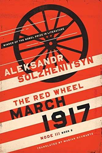 9780268106850: March 1917: The Red Wheel, Node III, Book 2 (The Center for Ethics and Culture Solzhenitsyn Series)