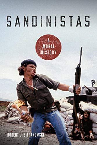 9780268106898: Sandinistas: A Moral History