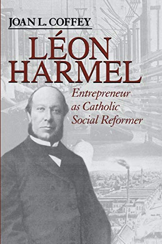 9780268159191: Leon Harmel: Entrepreneur As Catholic Social Reformer