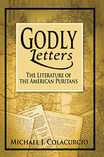 9780268159221: Godly Letters: The Literature of the American Puritans