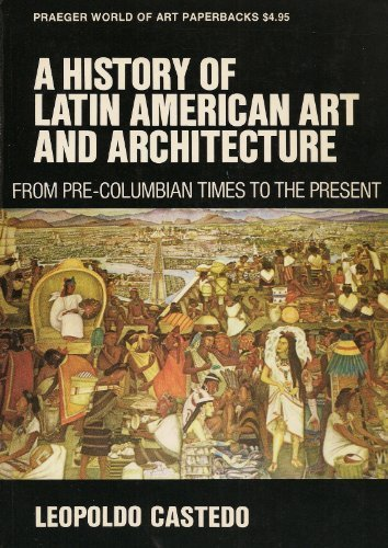 9780269025242: History of Latin American Art and Architecture from Pre-Columbian Times to the Present