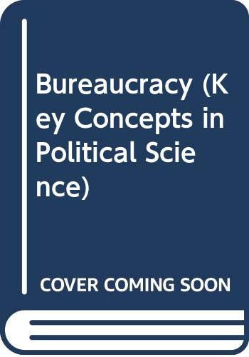9780269026232: Bureaucracy (Key Concepts in Political Science)