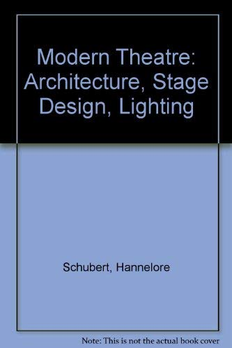 The Modern Theatre: Architecture, Stage Design, Lighting