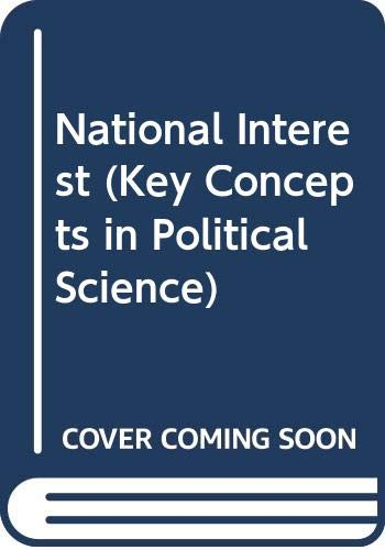 9780269026669: National Interest (Key Concepts in Political Science)