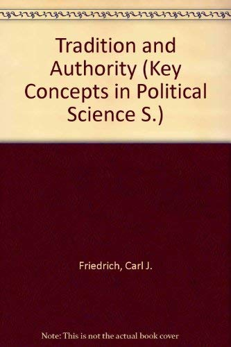 9780269026973: Tradition and Authority (Key Concepts in Political Science)
