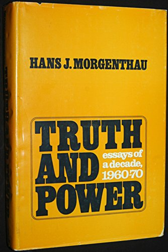 Truth and Power: Essays of a Decade, 1960-70 (9780269027390) by Hans J. Morgenthau