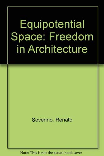 9780269027741: Equipotential Space: Freedom in Architecture