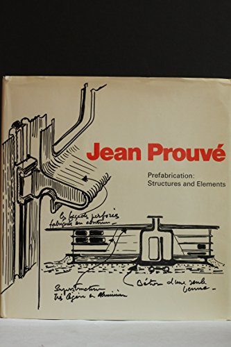 9780269027802: Jean Prouve: Prefabrication, Structures and Elements