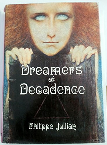 9780269027833: Dreamers of Decadence: Symbolist painters of the 1890's