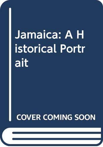 9780269027970: Jamaica: A Historical Portrait