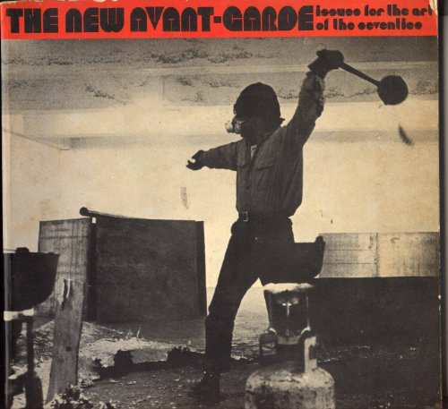 The New Avant-Garde. Issues for the art of the Seventies.: M�ller, Gregoire.