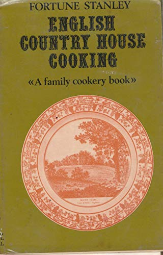 English Country House Cooking: Stanley, Fortune