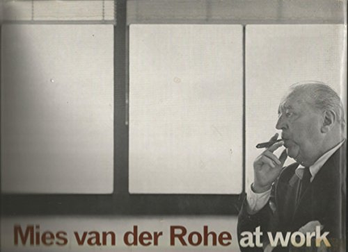 9780269283048: Mies Van Der Rohe at Work