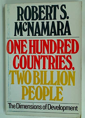 One Hundred Countries, Two Billion People: The Dimensions of Development: Robert S. McNamara