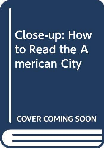 9780269283147: Close-up: How to Read the American City