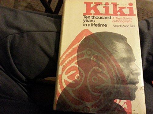KIKI: TEN THOUSAND YEARS IN A LIFETIME.: Kiki. Albert Maori.