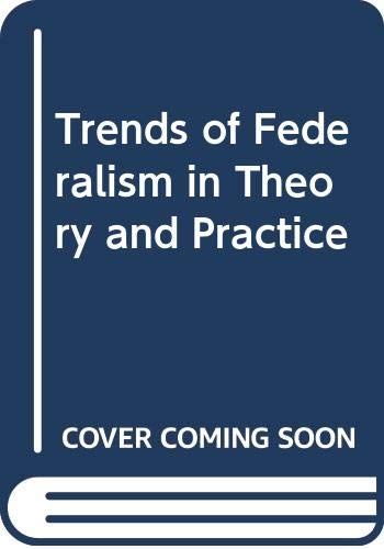9780269670657: trends of federalism in theory and practice