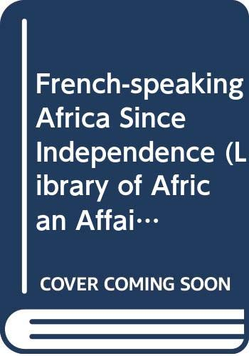 French-speaking Africa Since Independence (Library of African: Lusignan, Guy De