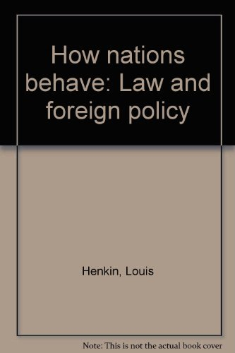 9780269993336: How nations behave: Law and foreign policy
