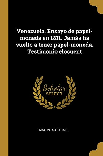 Venezuela. Ensayo de papel-moneda en 1811. Jam: Maximo Soto-Hall
