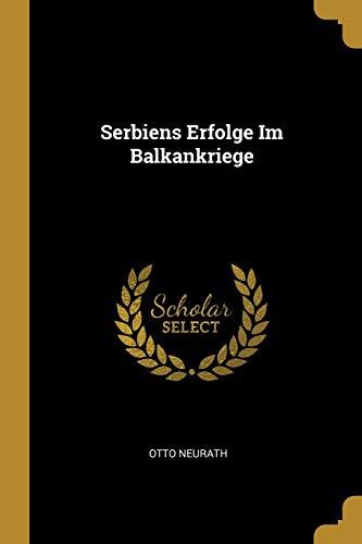 Stock image for Serbiens Erfolge Im Balkankriege (Paperback) for sale by Book Depository International