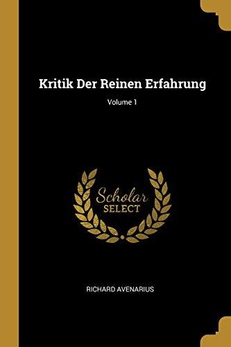 Kritik Der Reinen Erfahrung; Volume 1 (Paperback): Richard Avenarius