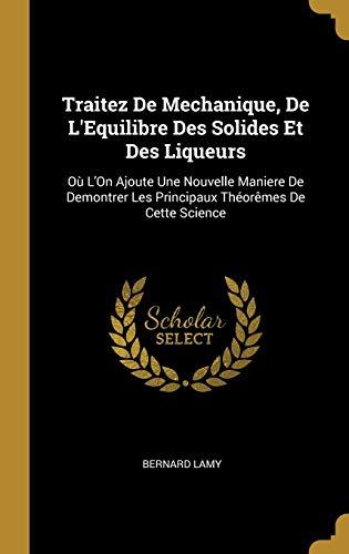 Traitez de Mechanique, de l'Equilibre Des Solides: Bernard Lamy