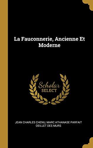 9780270135855: La Fauconnerie, Ancienne Et Moderne
