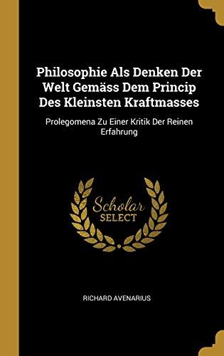 Philosophie ALS Denken Der Welt Gemass Dem: Richard Avenarius