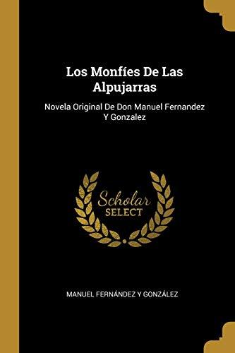 9780270226775: Los Monfíes De Las Alpujarras: Novela Original De Don Manuel Fernandez Y Gonzalez