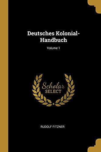 Deutsches Kolonial-Handbuch; Volume 1 (Paperback): Rudolf Fitzner