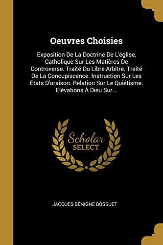 Oeuvres Choisies: Exposition de la Doctrine de: Jacques-Benigne Bossuet