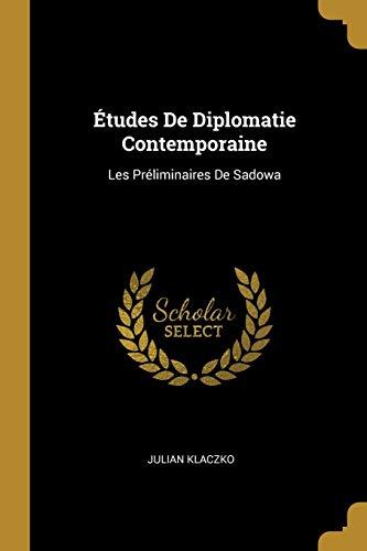 Etudes de Diplomatie Contemporaine: Les Preliminaires de: Julian Klaczko