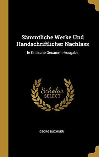 Sammtliche Werke Und Handschriftlicher Nachlass: Ie Kritische: Georg Büchner
