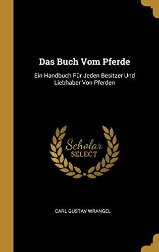 Das Buch Vom Pferde: Ein Handbuch Fur: Carl Gustav Wrangel