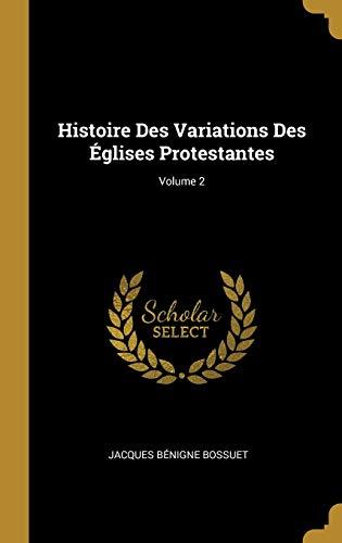9780270557329: Histoire Des Variations Des Églises Protestantes; Volume 2