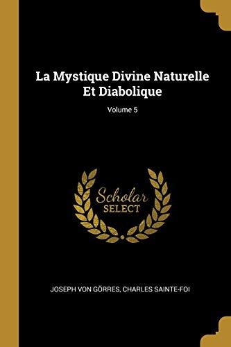 9780270672299: La Mystique Divine Naturelle Et Diabolique; Volume 5