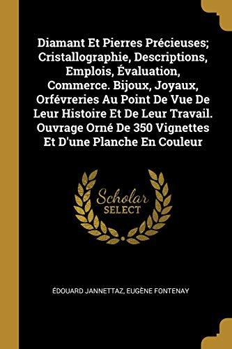 Diamant Et Pierres Precieuses; Cristallographie, Descriptions, Emplois,: Edouard Jannettaz, Eugene