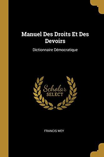 9780270917390: Manuel Des Droits Et Des Devoirs: Dictionnaire Démocratique