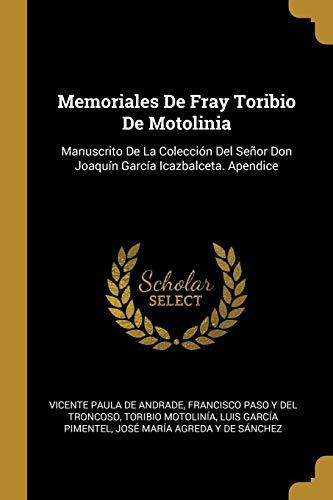 Memoriales de Fray Toribio de Motolinia: Manuscrito: Vicente Paula De