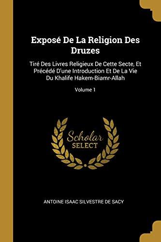 Expose de la Religion Des Druzes: Tire: Antoine Isaac Silvestre