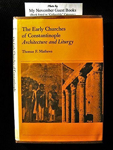 9780271001081: Early Churches of Constantinople Architecture and Liturgy