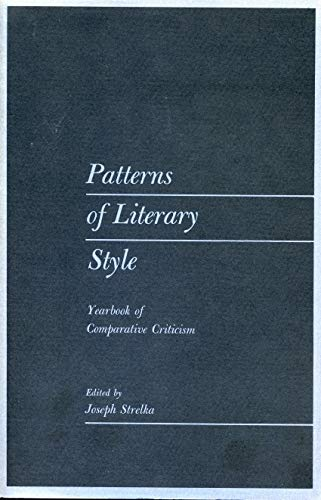 PATTERNS OF LITERARY STYLE : YEARBOOK OF COMPARATIVE CRITICISM, VOLUME III: Strelka, Joseph
