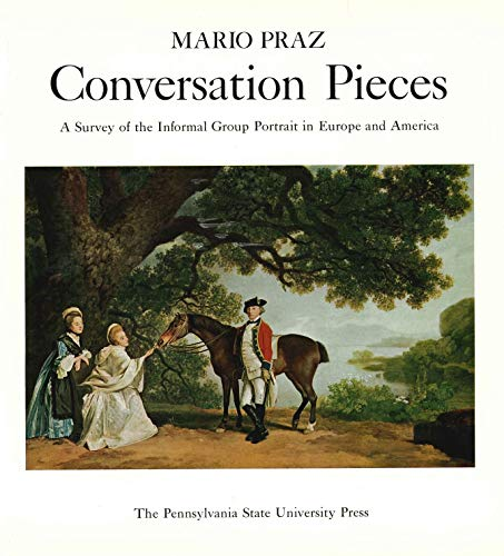 9780271001326: Conversation Pieces; A Survey of the Informal Group Portrait in Europe and America.